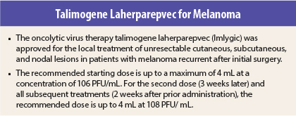 Talimogene Laherparepvec for Treatment of Unresectable
